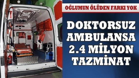 Doktorsuz ambulansa 2.4 milyonluk tazminat