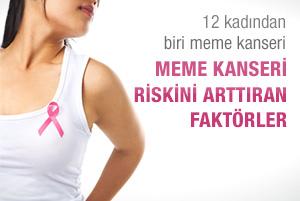 Meme kanseri riskini arttıran faktörler