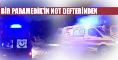 Bir Paramedik'in Not Defterinden...