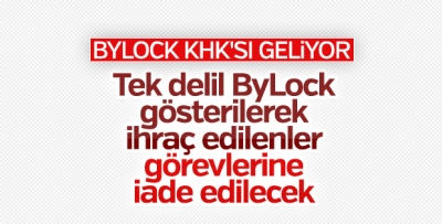 ByLock KHK'sı çıkarılacak