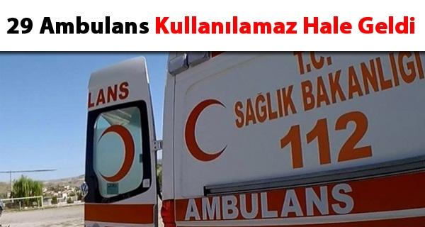 Müezzinoğlu: Doğu ve Güneydoğu'da 29 ambulans kullanılamaz hale geldi
