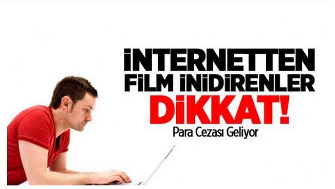 İnternetten Film İndirenler Dikkat!