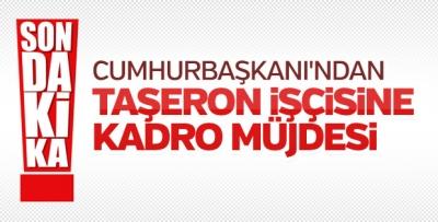 Cumhurbaşkanı Erdoğan'dan taşeron işçilere müjde
