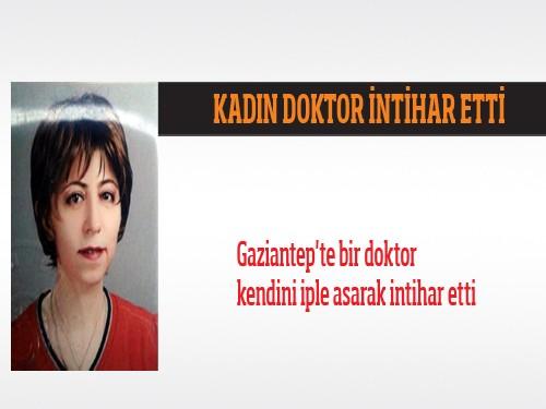Kadın doktor kendini asarak intihar etti