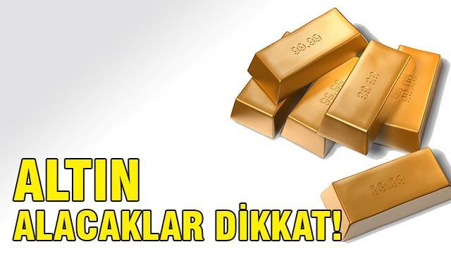 Altın alacaklara müjde