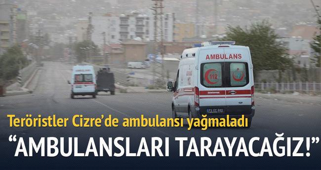 Teröristler Cizre'de ambulans yağmalandı !