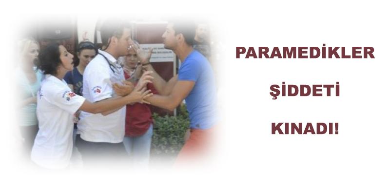 Paramedikler Şiddeti Kınadı