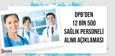 DPB Başkan Vekilinden 12 Bin 500 Sağlık Personeli Alımı Açıklaması Geldi