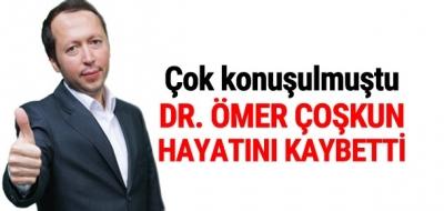 Dr. Ömer Coşkun hayatını kaybetti!