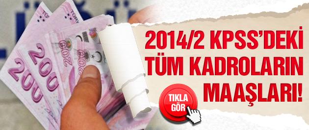 2014/2 KPSS'deki tüm kadroların maaşları!