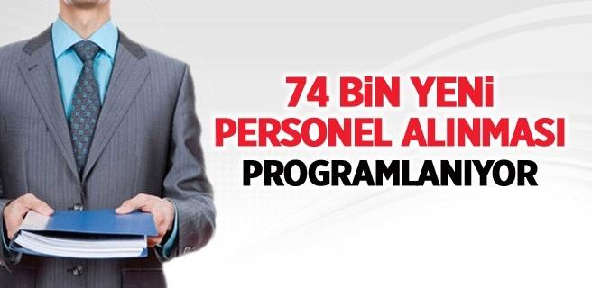 74 bin yeni personel alınması programlanıyor