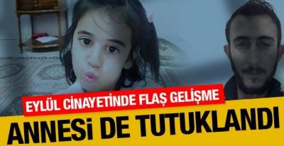 Eylül cinayetinde bomba gelişme! Annesi de tutuklandı
