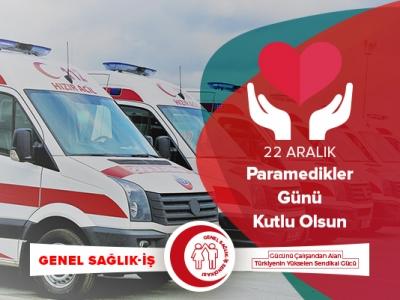 Genel Sağlık-İş:22 Aralık Paramedikler Günü Mesajı