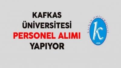 Kafkas Üniversitesi 657 4/B Sözleşmeli Personel Alımı İçin İlan Yayımladı