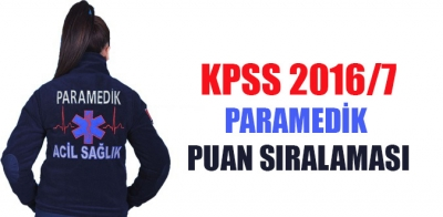 KPSS 2016/7 Paramedik Puan Sıralamalası