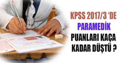 KPSS 2017/3'de Paramedik Puanları Kaça Kadar Düştü?