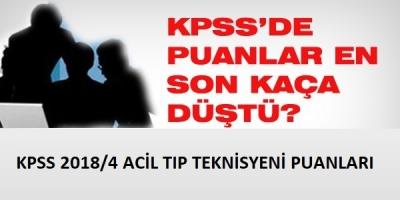 KPSS-2018/4 Yerleştirme Sonuçlarına Göre Acil Tıp Teknisyeni Taban/Tavan Puanları