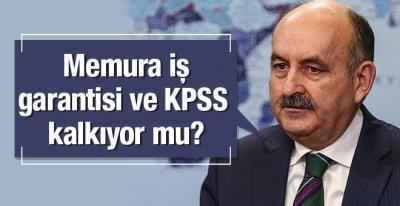 KPSS ve memurların iş güvencesi kaldırılıyor mu?