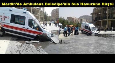 Mardin'de Ambulans Belediye'nin Süs Havuzuna Düştü