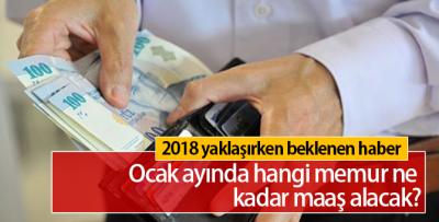 Ocak ayında hangi memur ne kadar maaş alacak?