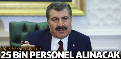 Sağlık Bakanı Duyurdu:25 Bin Personel Alınacak