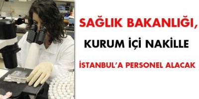 Sağlık Bakanlığı, kurum içi nakille, İstanbul'a personel alacak