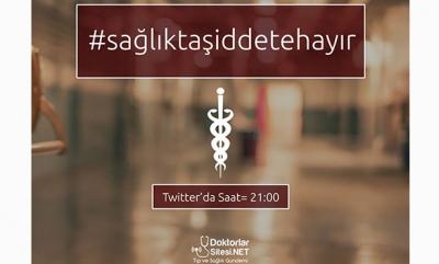 Sağlık çalışanları Twitter'dan seslerini yükseltti: #sağlıktaşiddetehayır