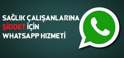 Sağlık çalışanlarına şiddet için whatsapp hattı oluşturuldu
