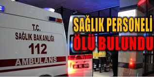 Sağlık personeli çalıştığı hastanede ölü bulundu