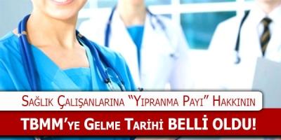 Sağlık Personelleri için Yıpranma Payı Tıp Bayramında TBMM'de Olacak
