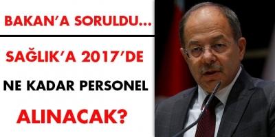 Sağlık Bakanı Recep Akdağ, 2017 yılında Sağlık Bakanlığı'na asgari 12 bin personelin alınacağını açıkladı.