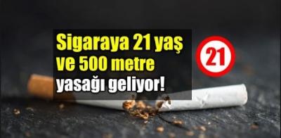 Sigaraya yeni yasaklar geliyor: 21 yaş ve 500 metre...