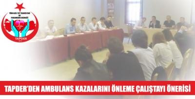 TAPDER'den Ambulans Kazaları Önleme Çalıştayı Önerisi