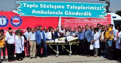 Toplu Sözleşme Taleplerimizi Ambulansla Gönderdik