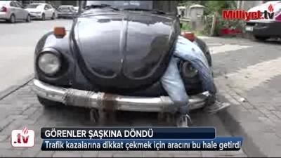 Trafik kazalarına dikkat çekmek için aracını bu hale getirdi