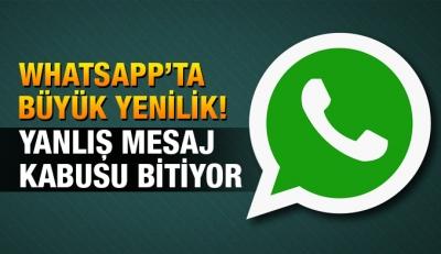 WhatsApp'ta Artık Yanlışlıkla Gönderilen Mesajlar Silinebilecek!