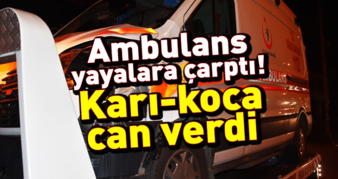Ambulans Yayalara Çarptı: 2 Ölü