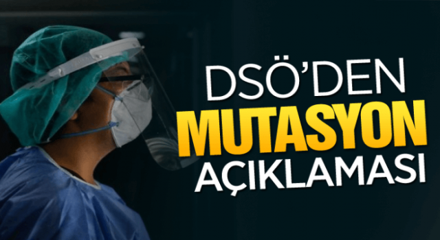 DSÖ'den Mutasyona Uğrayan Koronavirüs Açıklaması