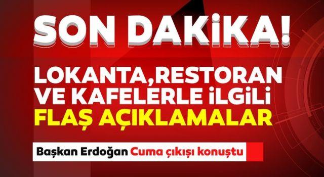 Başkan Erdoğan'dan Lokanta, Kafe, Restoranlar Açılacak Mı? Sorusuna Dikkat Çeken Yanıt