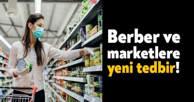 Berber, Kuaför ve Marketlerle İlgili Önlemlere Güncelleme