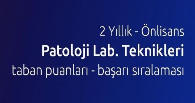 Patoloji Laboratuvar Teknikleri Taban Puanları ve Başarı Sıralamaları (2019-TYT)