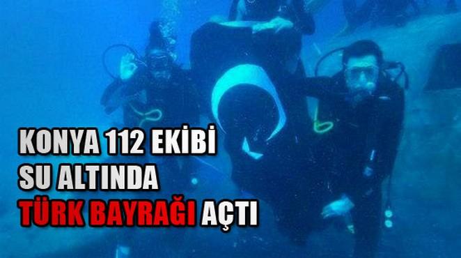 Konya 112 Ekibi Su Altında Türk Bayrağı Açtı