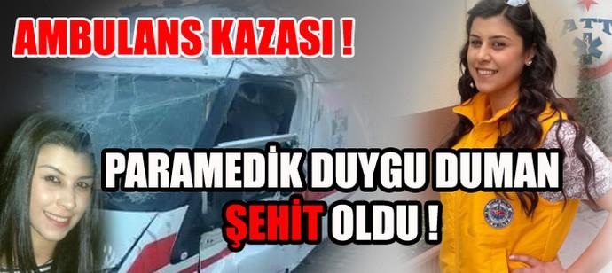 Ambulans Kazası ! Bir Meslektaşımız Şehit Oldu