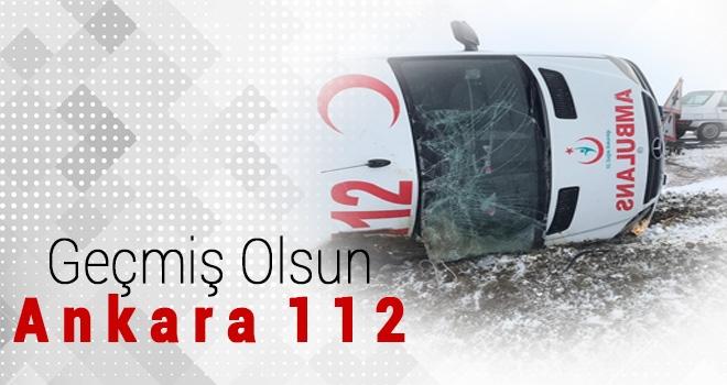 Ambulans Kazası! Geçmiş Olsun Ankara 112