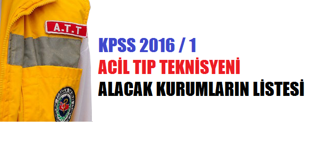 Acil Tıp Teknisyeni Kadroları (KPSS 2016/1)