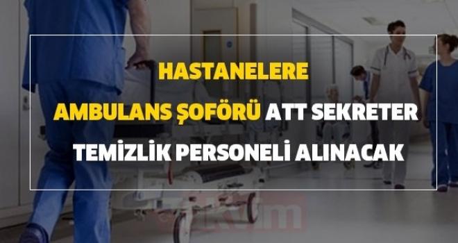 Hastanelere En Az İlkokul Mezunu Ambulans Şoförü, ATT, Sekreter, Temizlik Personeli Alımı Yapılacak