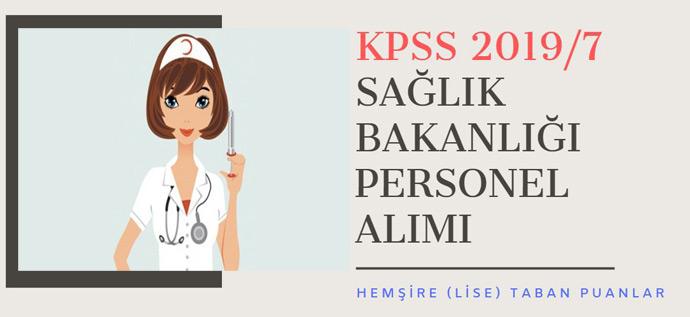 KPSS 2019/7 Sağlık Bakanlığı Personel Alımı Hemşire (Lise) Taban Puanları