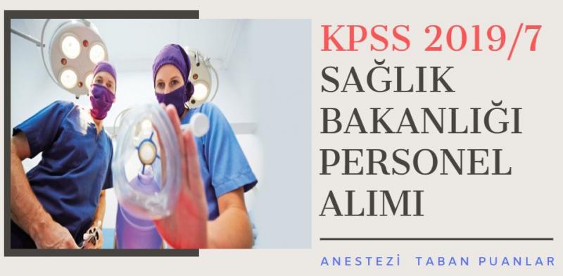 KPSS 2019/7 Sağlık Bakanlığı Personel Alımı Anestezi Teknikerliği Taban Puanları