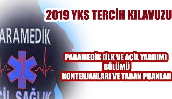 Paramedik (İlk ve Acil Yardım) Bölümü Kontenjanları ve Taban Puanları (2019 Tercih Kılavuzu)