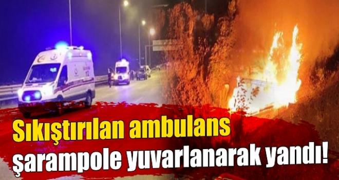 Şarampole Yuvarlanan Ambulans Yandı